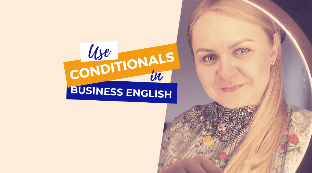 English Tea Tim | conditionals-business-english